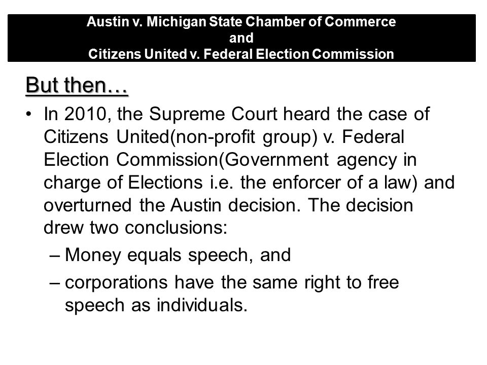 Austin v. Michigan State Chamber of Commerce and Citizens United v