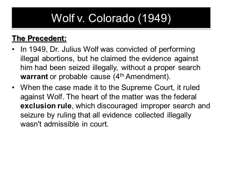 Wolf v. Colorado (1949) The Precedent:
