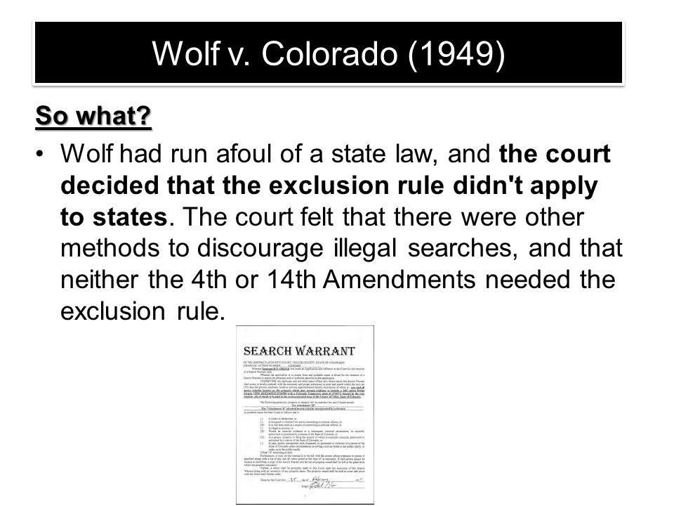 Wolf v. Colorado (1949) So what