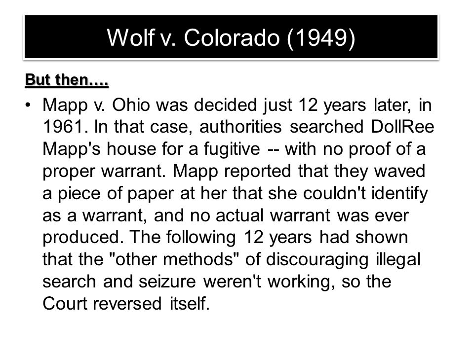 Wolf v. Colorado (1949) But then….