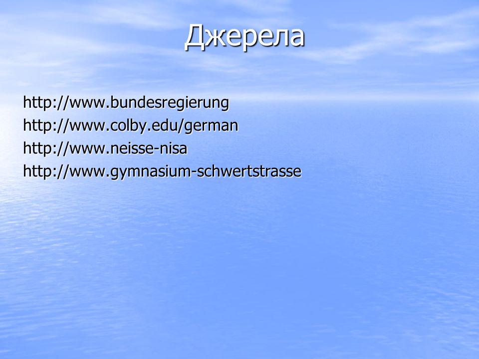 Джерела http://www.bundesregierung http://www.colby.edu/german