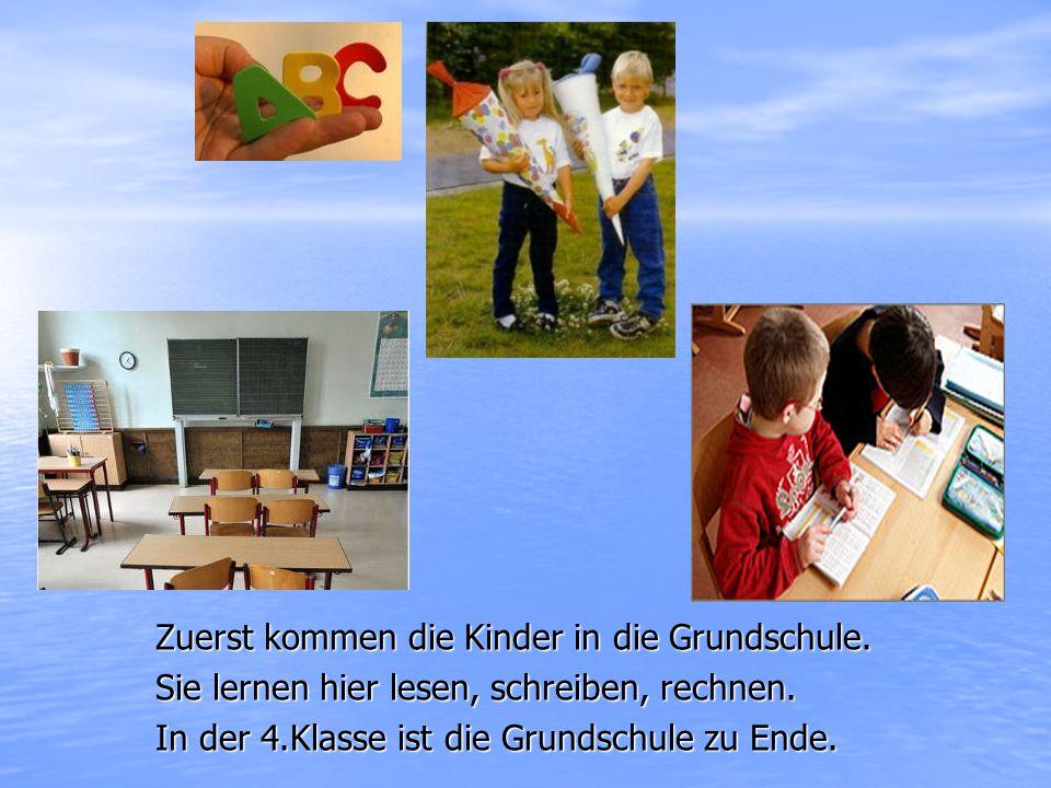 Zuerst kommen die Kinder in die Grundschule.