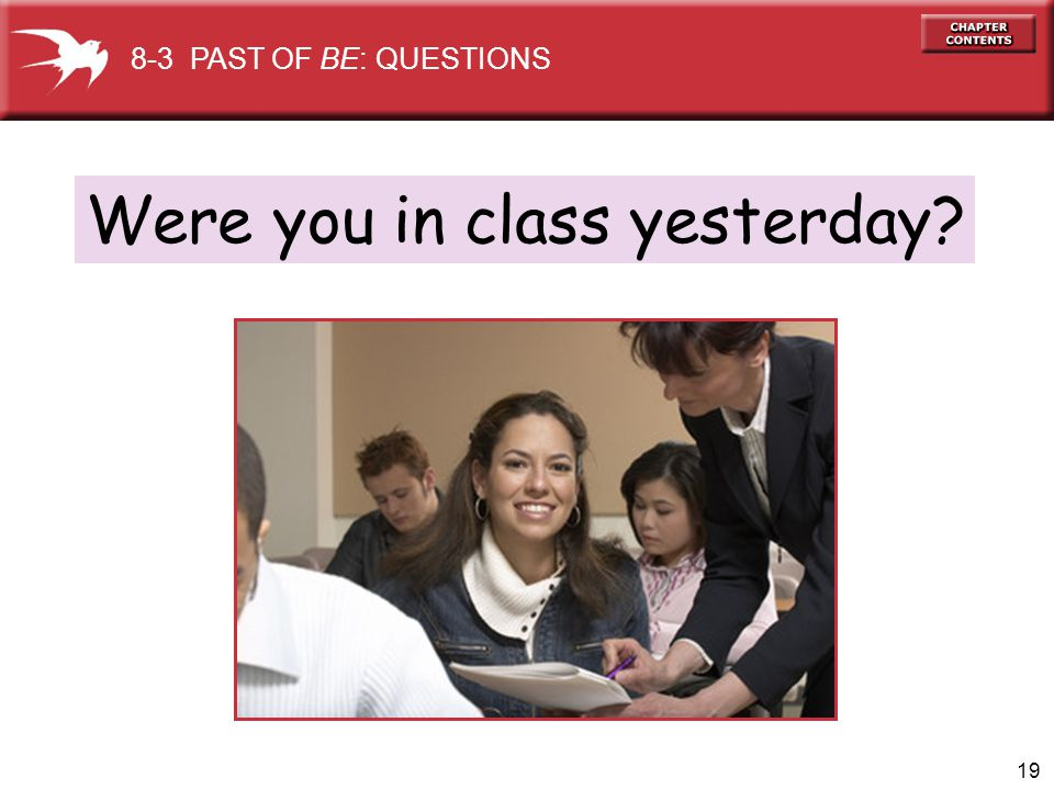 Were you in class yesterday