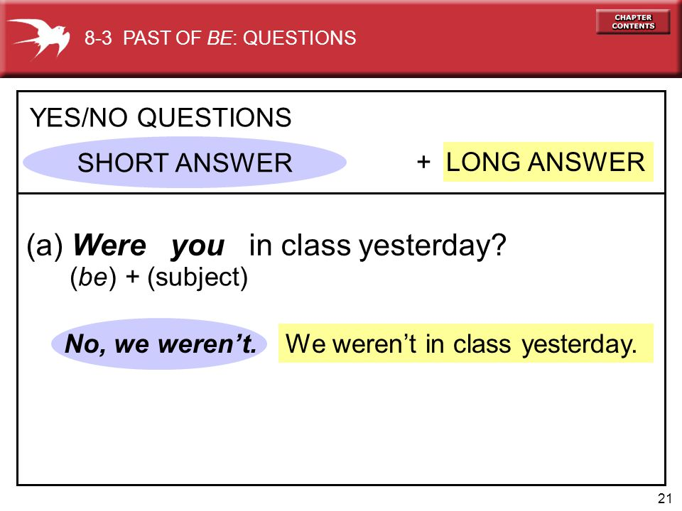 (a) Were you in class yesterday
