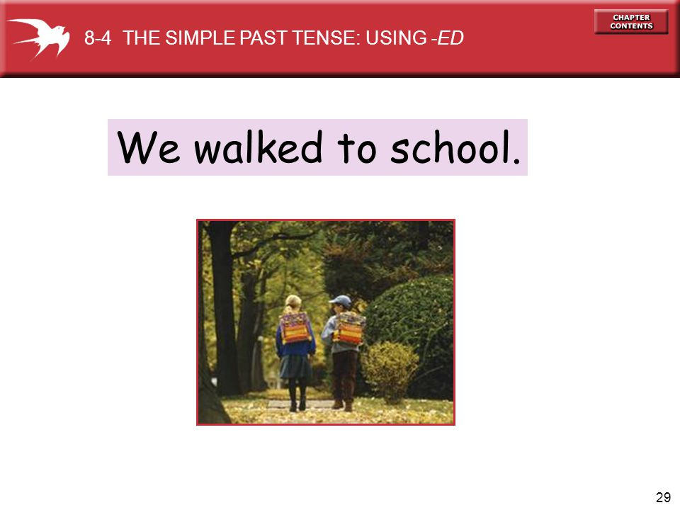 8-4 THE SIMPLE PAST TENSE: USING -ED