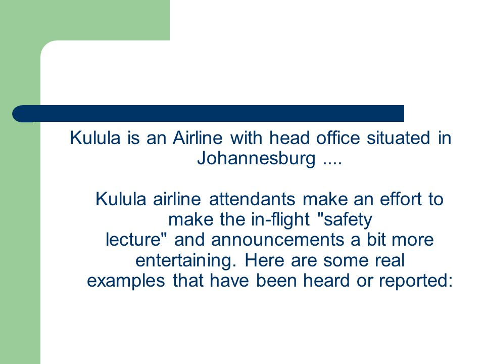 Kulula is an Airline with head office situated in Johannesburg