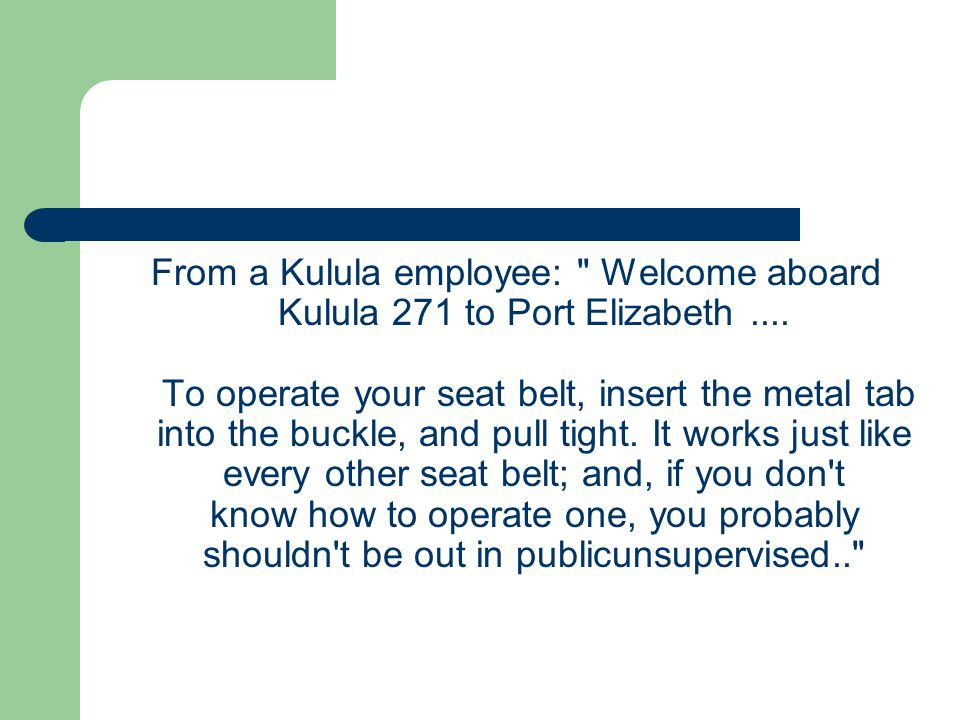 From a Kulula employee: Welcome aboard Kulula 271 to Port Elizabeth