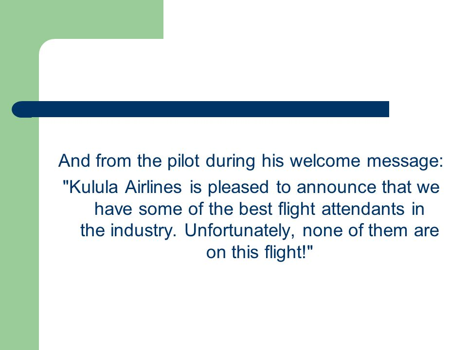 And from the pilot during his welcome message: