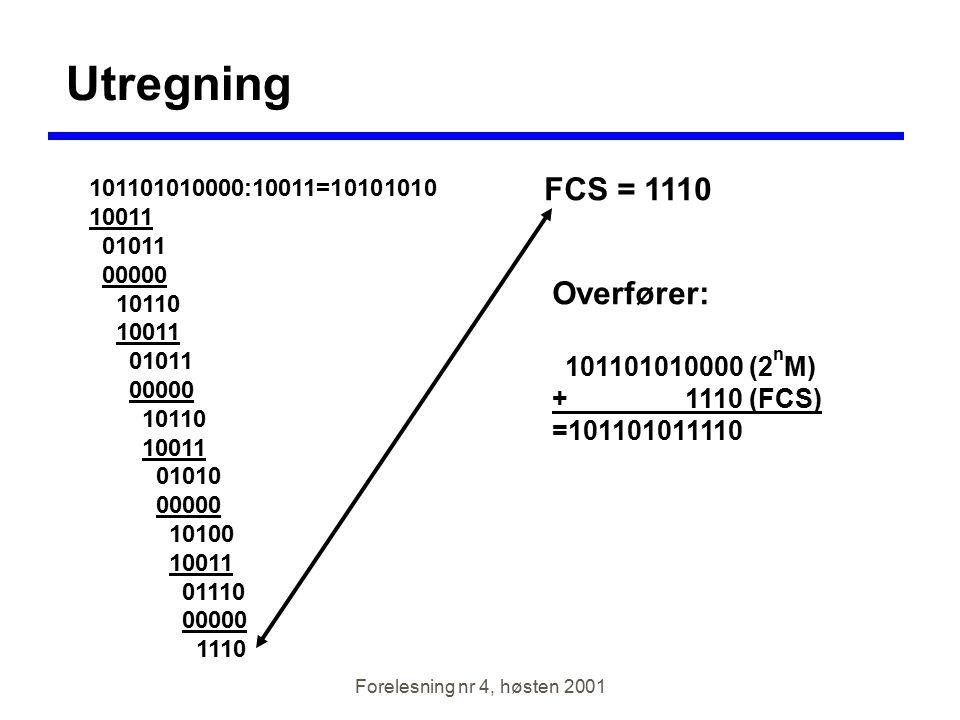 Utregning FCS = 1110 Overfører: + 1110 (FCS) =101101011110