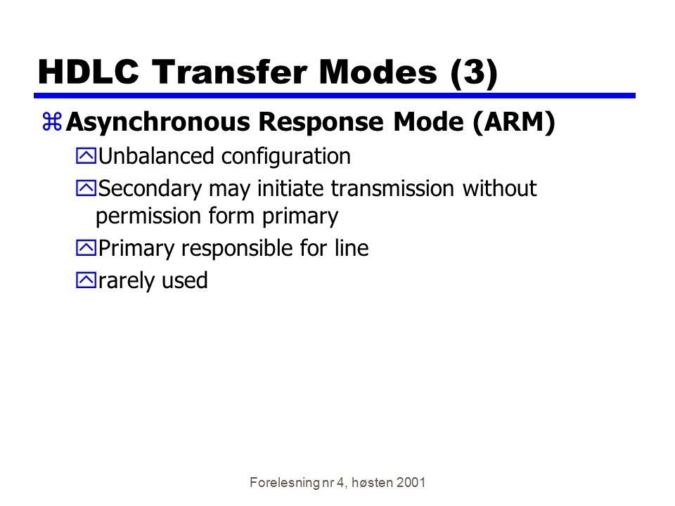 HDLC Transfer Modes (3) Asynchronous Response Mode (ARM)