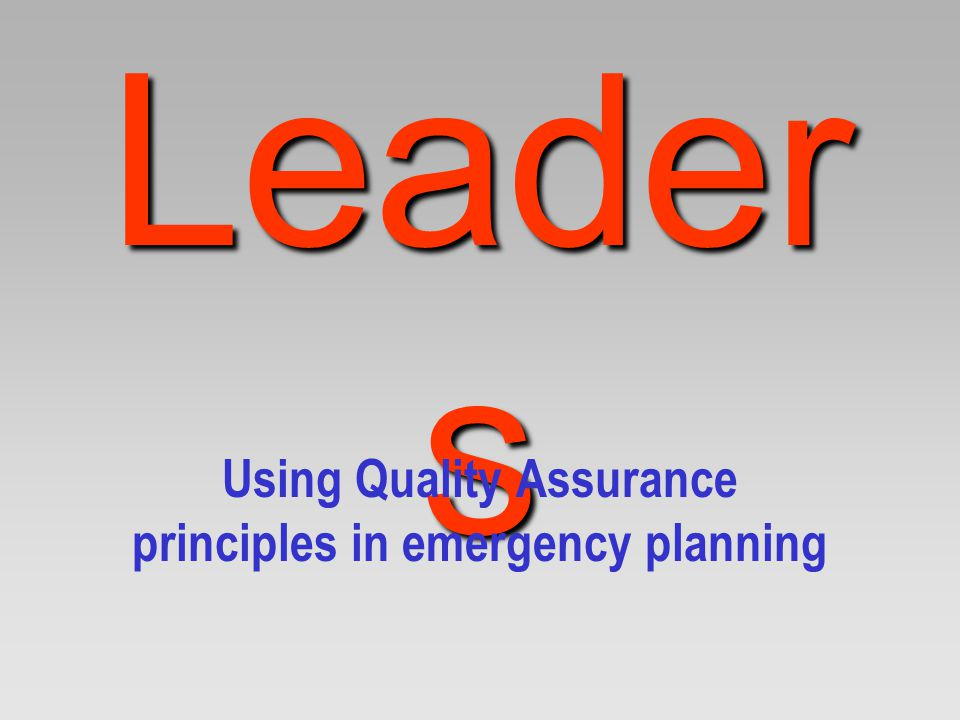 Using Quality Assurance principles in emergency planning