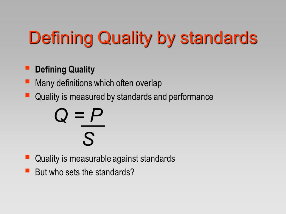 Defining Quality by standards