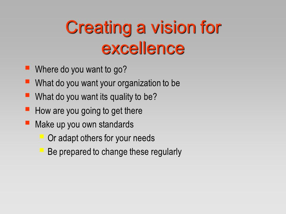 Creating a vision for excellence