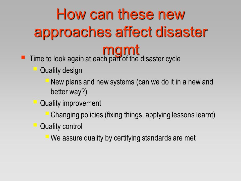 How can these new approaches affect disaster mgmt