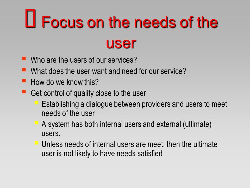 Ø Focus on the needs of the user
