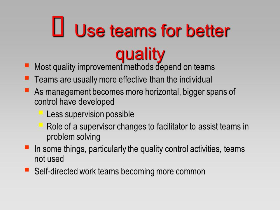 Û Use teams for better quality
