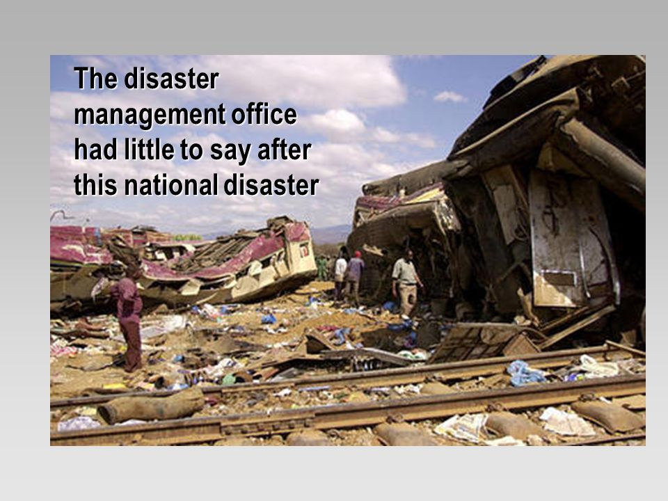 The disaster management office had little to say after this national disaster