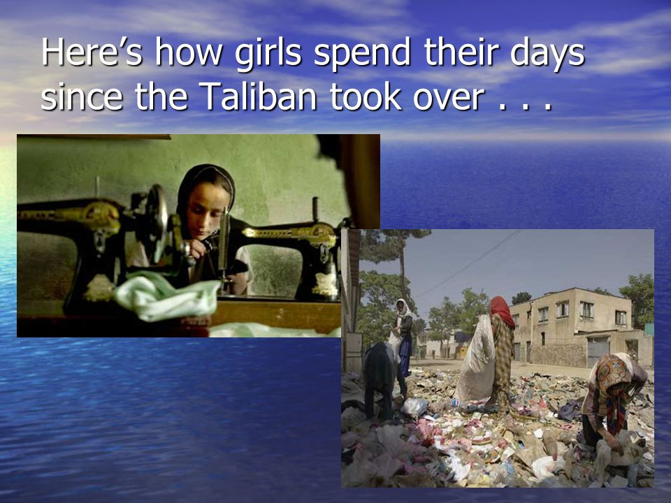 Here's how girls spend their days since the Taliban took over . . .