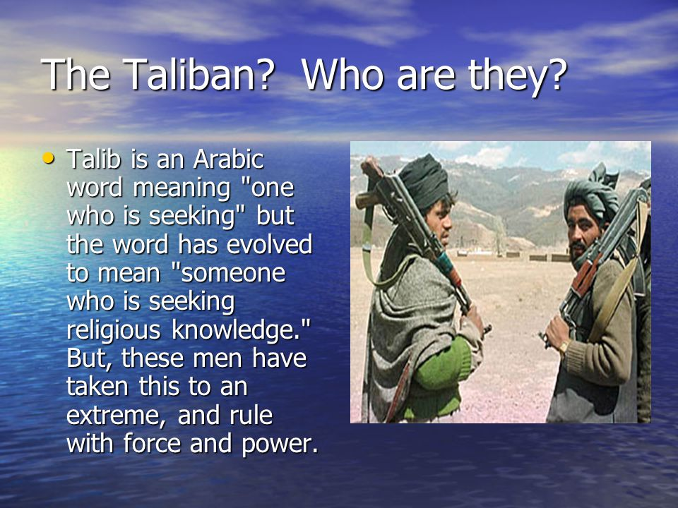 The Taliban Who are they