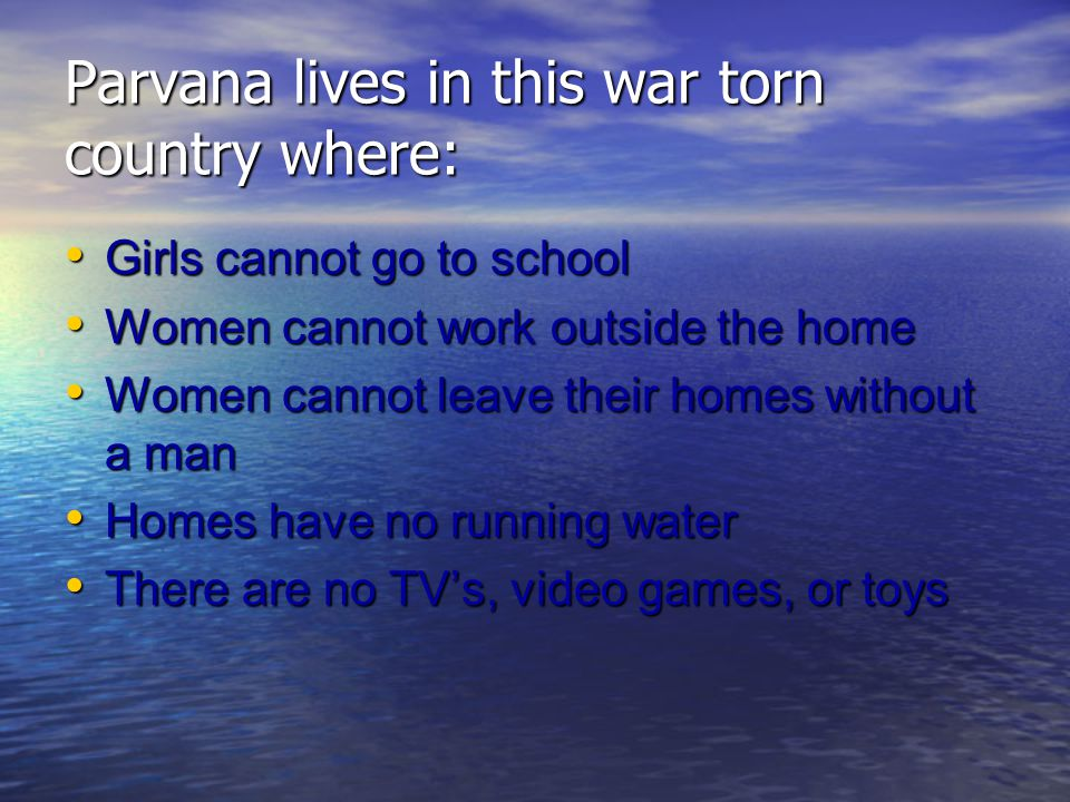 Parvana lives in this war torn country where: