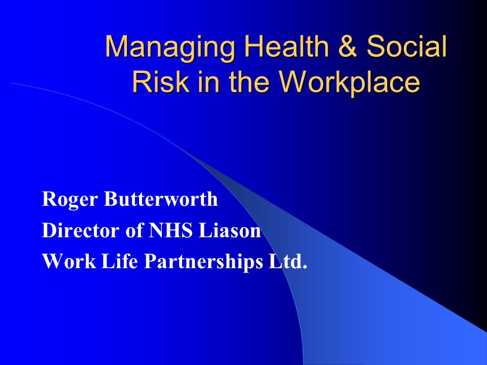 Managing Health & Social Risk in the Workplace