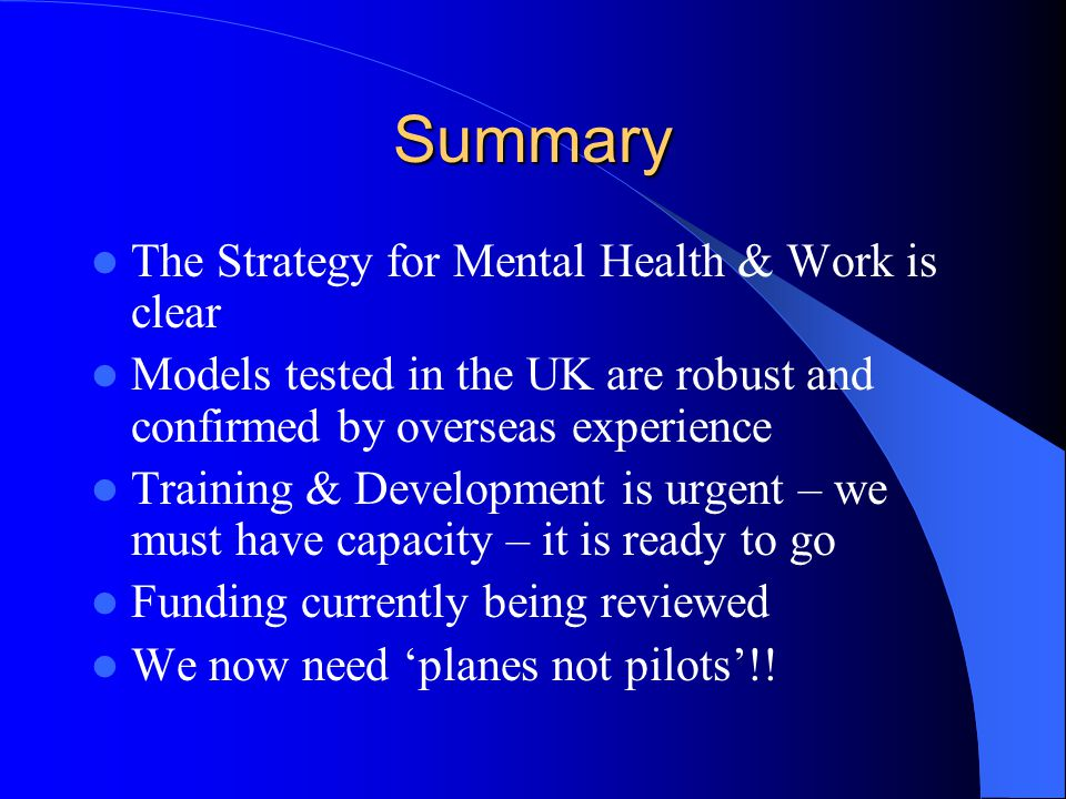 Summary The Strategy for Mental Health & Work is clear