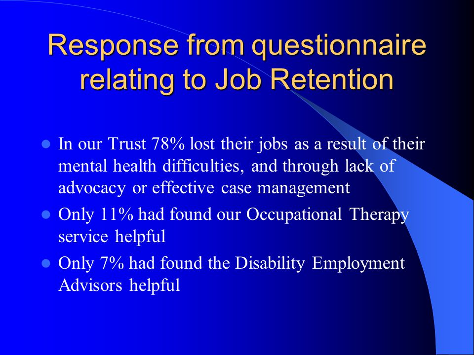 Response from questionnaire relating to Job Retention