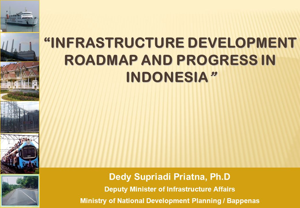 INFRASTRUCTURE DEVELOPMENT ROADMAP AND PROGRESS IN INDONESIA