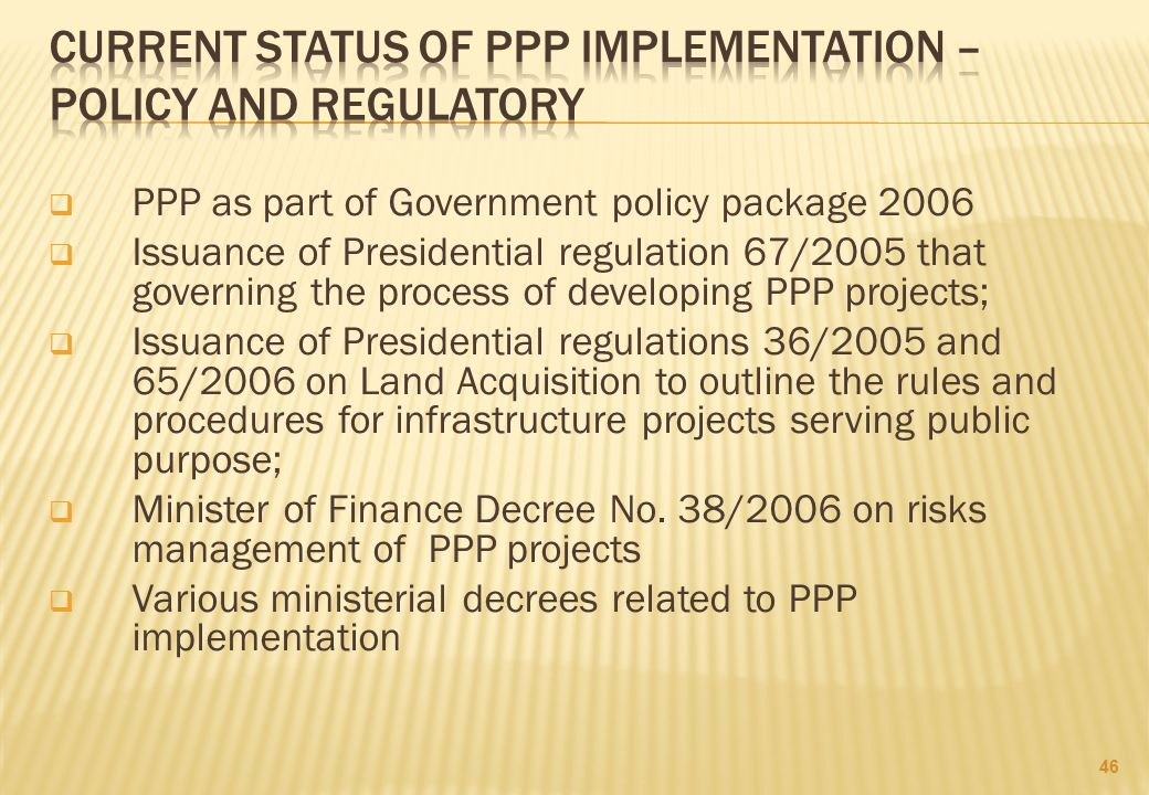 Current status of ppp implementation – POLICY AND REGULATORY