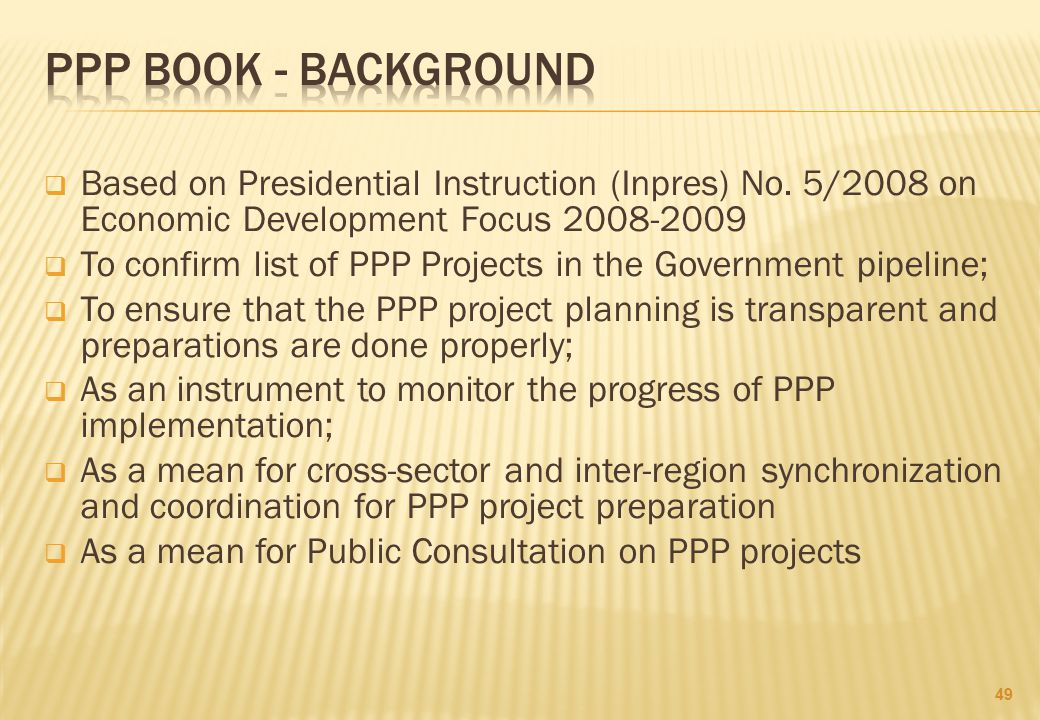 PPP Book - background Based on Presidential Instruction (Inpres) No. 5/2008 on Economic Development Focus 2008-2009.