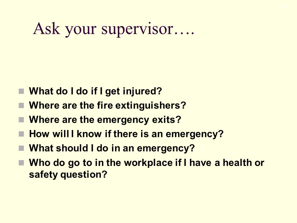 Ask your supervisor…. What do I do if I get injured