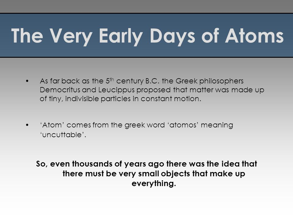 The Very Early Days of Atoms