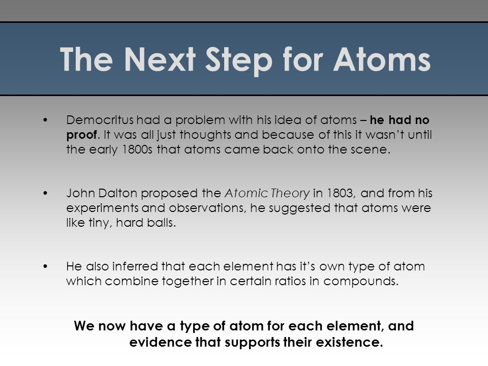 The Next Step for Atoms