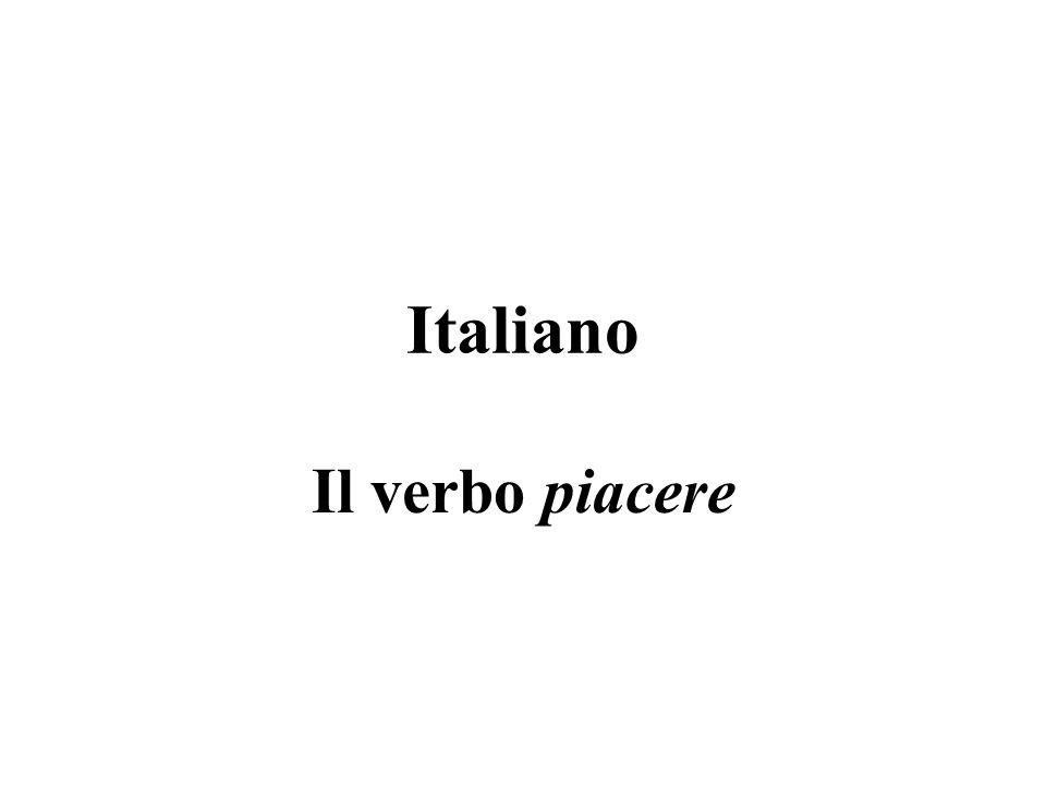 Italiano Il verbo piacere