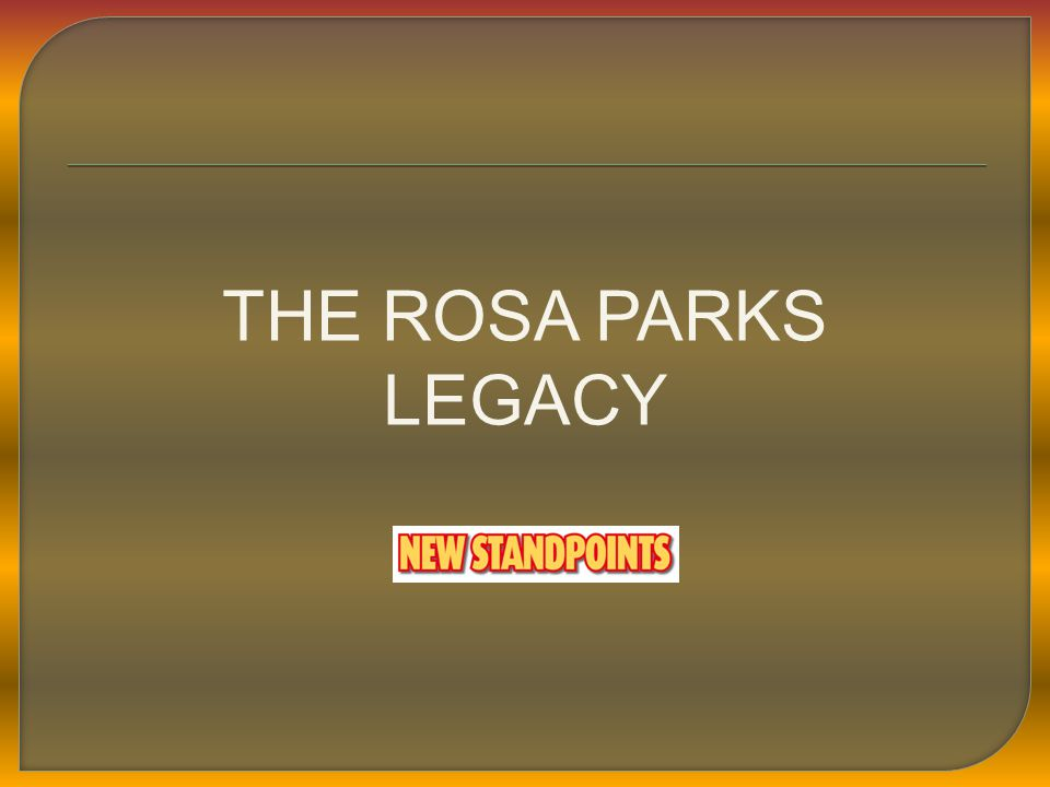 THE ROSA PARKS LEGACY