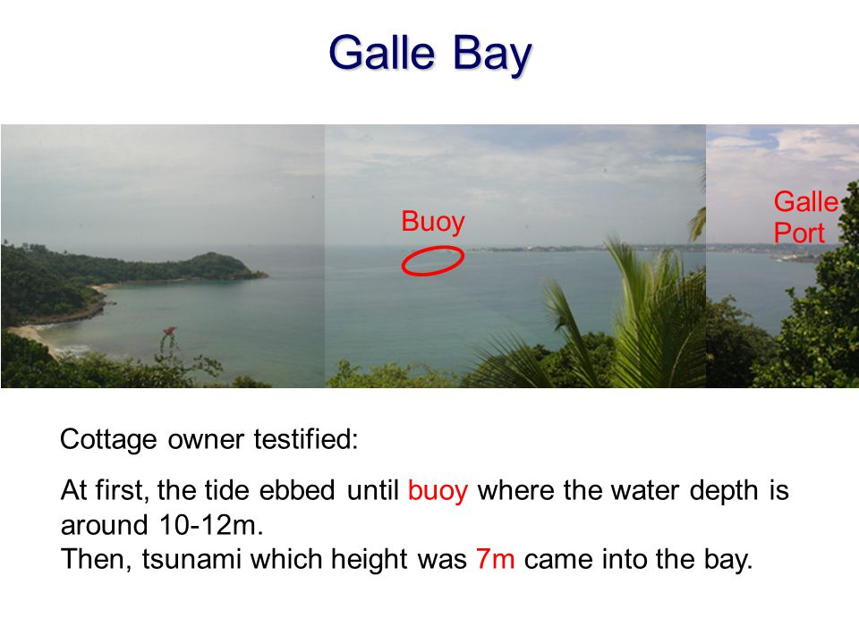 Galle Bay Galle Buoy Port Cottage owner testified: