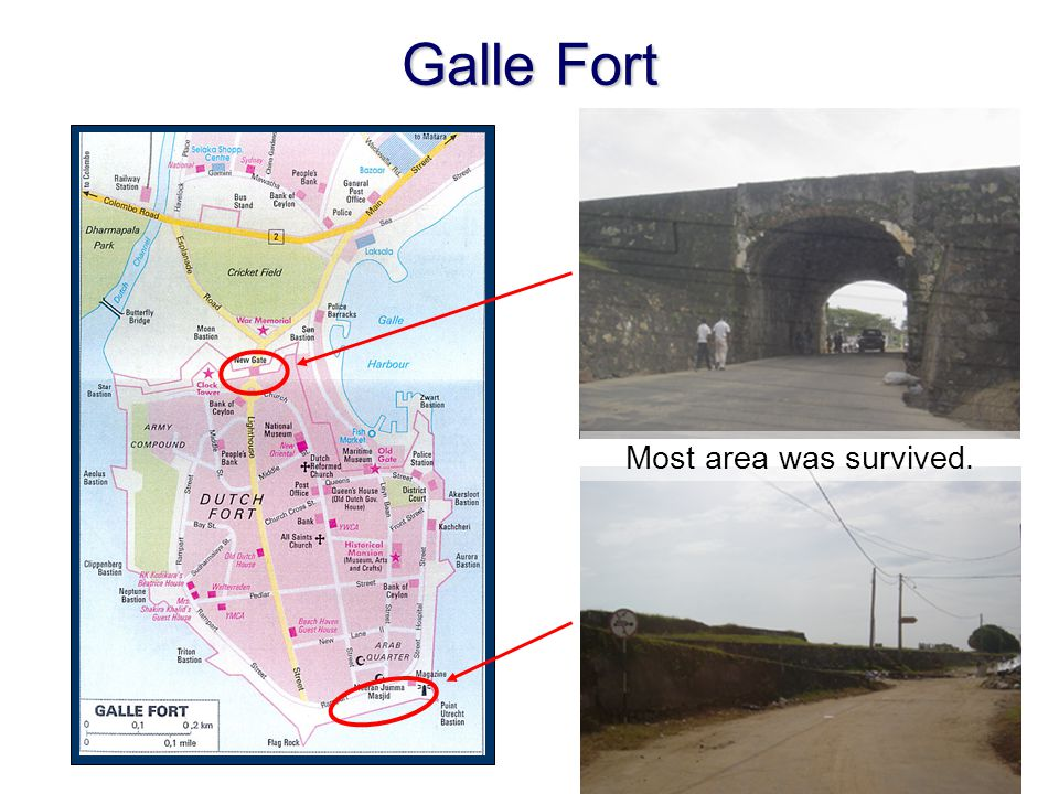 Galle Fort Most area was survived.