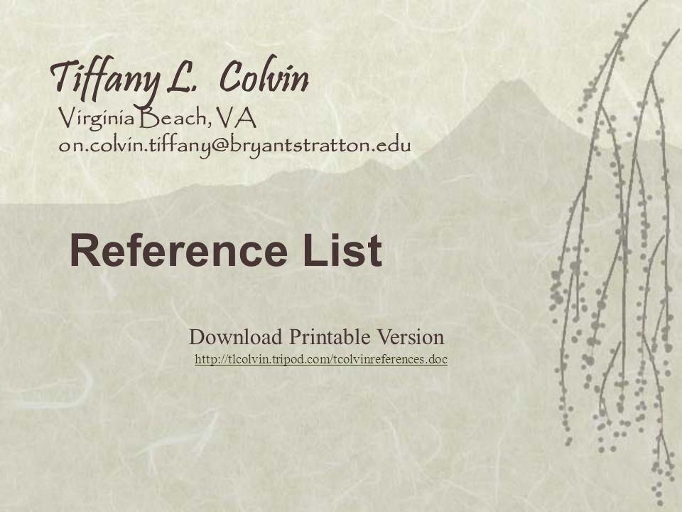 Tiffany L. Colvin Reference List Virginia Beach, VA