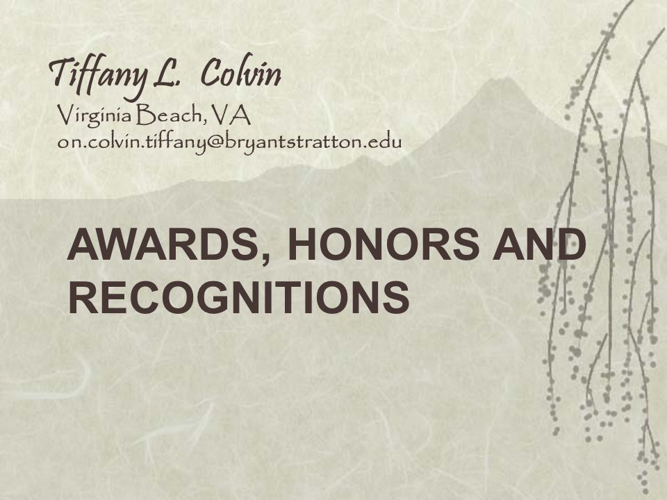 AWARDS, HONORS AND RECOGNITIONS