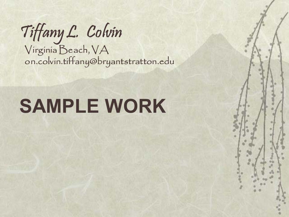 SAMPLE WORK Tiffany L. Colvin Virginia Beach, VA