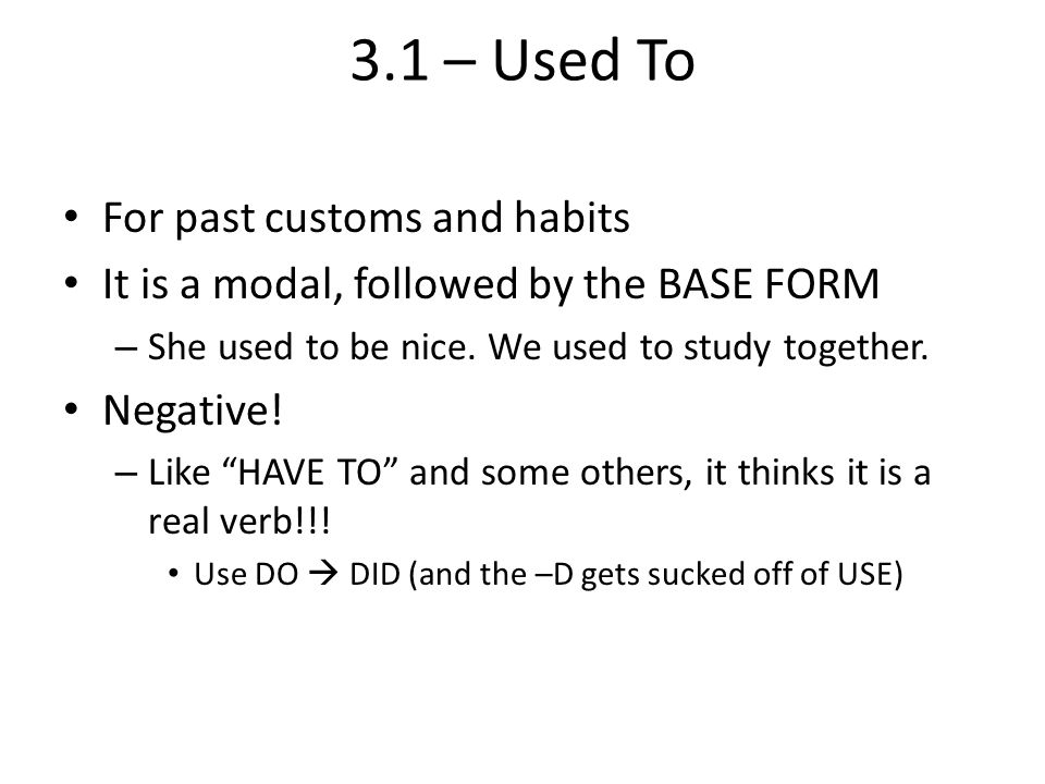 3.1 – Used To For past customs and habits