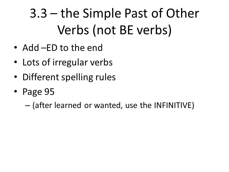 3.3 – the Simple Past of Other Verbs (not BE verbs)