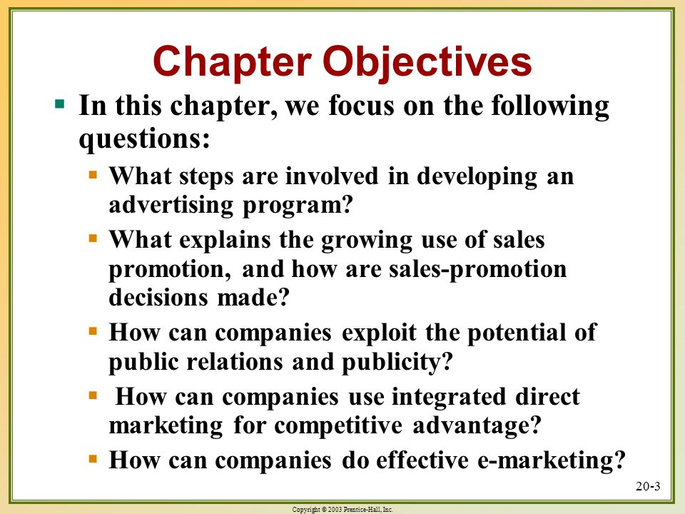 Chapter Objectives In this chapter, we focus on the following questions: What steps are involved in developing an advertising program
