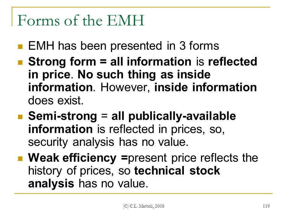 Forms of the EMH EMH has been presented in 3 forms