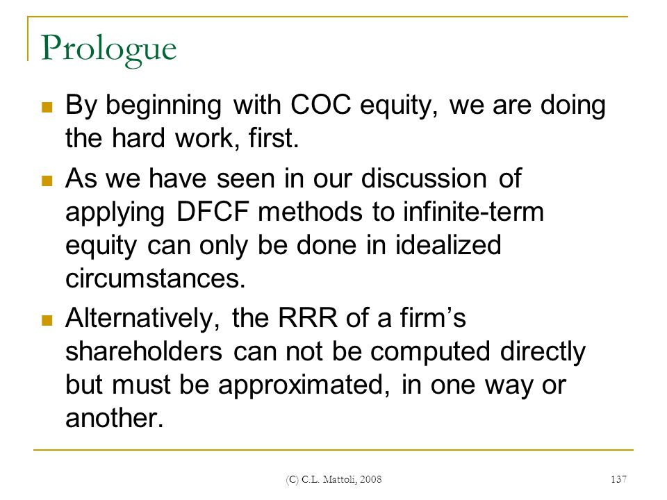 Prologue By beginning with COC equity, we are doing the hard work, first.