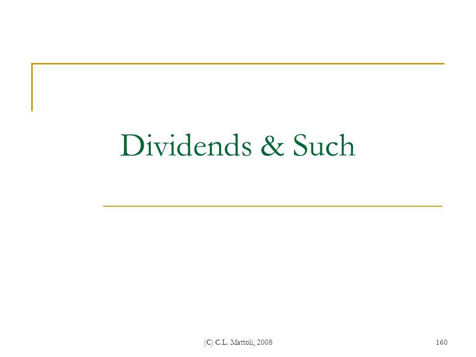 Dividends & Such (C) C.L. Mattoli, 2008