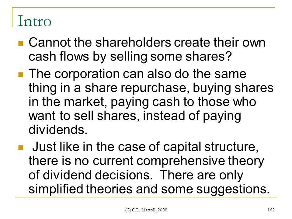 Intro Cannot the shareholders create their own cash flows by selling some shares