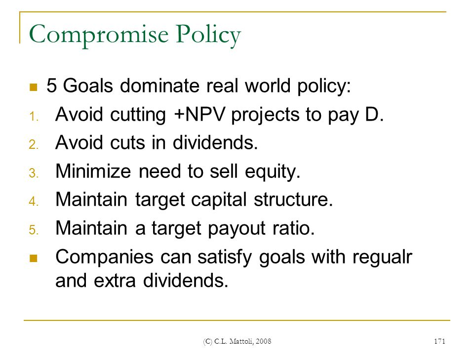 Compromise Policy 5 Goals dominate real world policy: