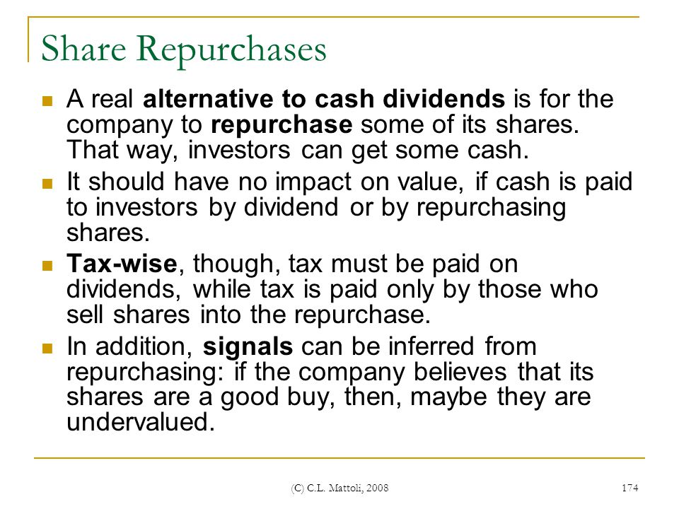 Share Repurchases A real alternative to cash dividends is for the company to repurchase some of its shares. That way, investors can get some cash.