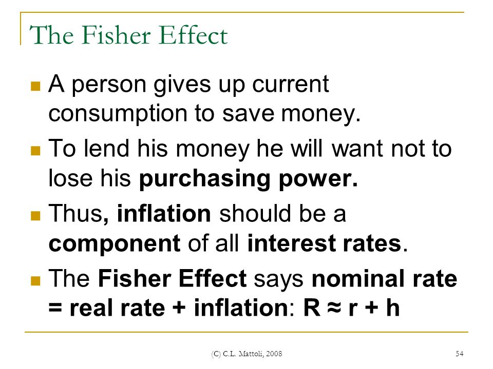 The Fisher Effect A person gives up current consumption to save money.